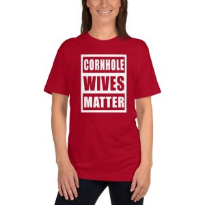Cornhole Wives Matter Cornhole Addicts tee
