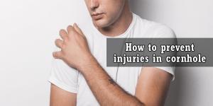 Prevent injuries in cornhole