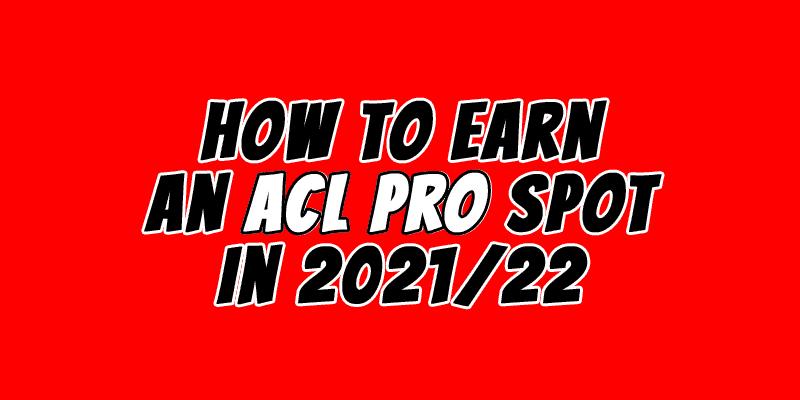Earn an ACL pro spot in 2021/22