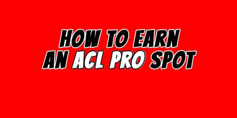 Earn an ACL pro spot